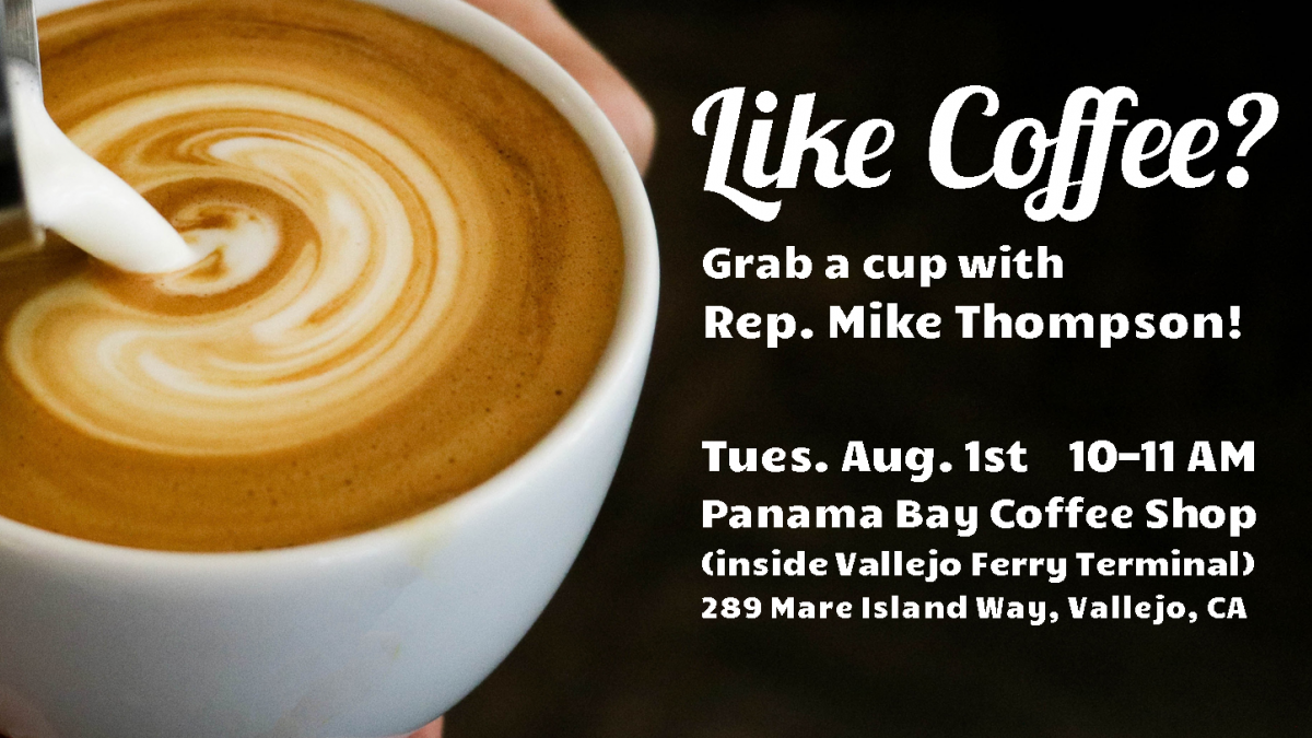Have coffee with Congressman Thompson in Vallejo!