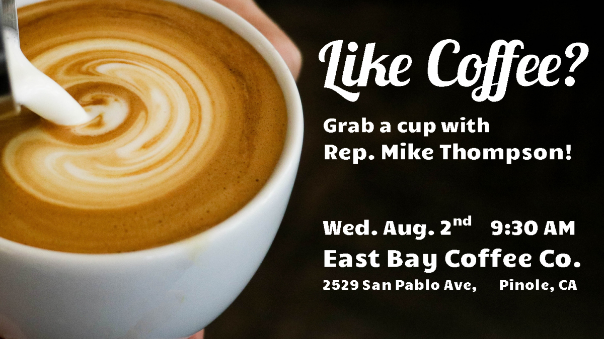 Have coffee with Congressman Thompson in Pinole!