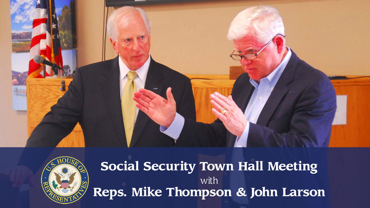 Reps. Thompson and Larson Hold Social Security Town Halls in Our District